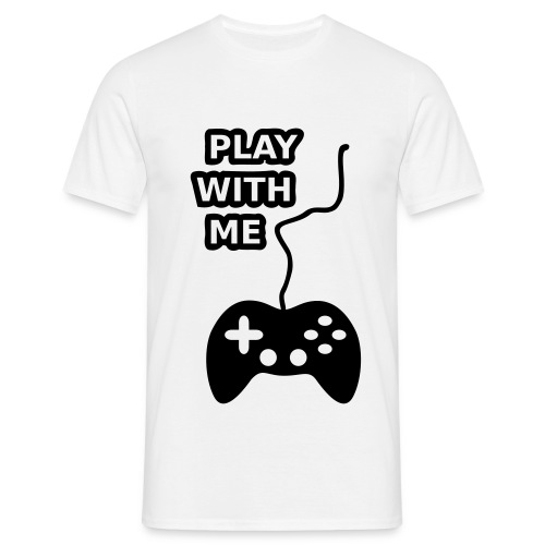 men - play with me - Mannen T-shirt