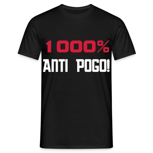 1000% Anti Pogo! - Mannen T-shirt