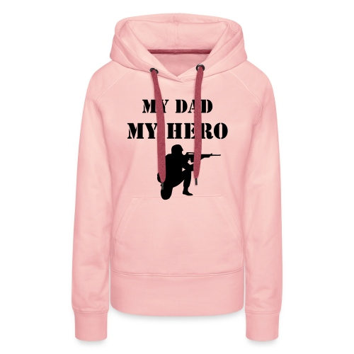 My dad my hero - Women's Premium Hoodie