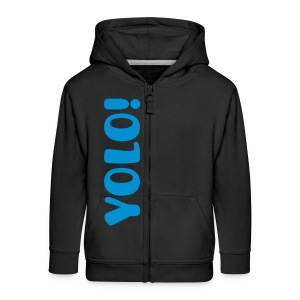 You Only Live Once - Kids' Premium Zip Hoodie