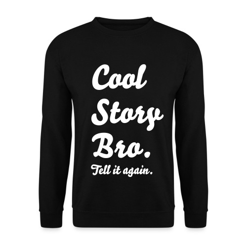Cool Story Bro - Men's Sweatshirt