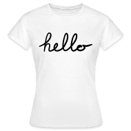 T-shirts ~ Vrouwen T-shirt ~ Hello