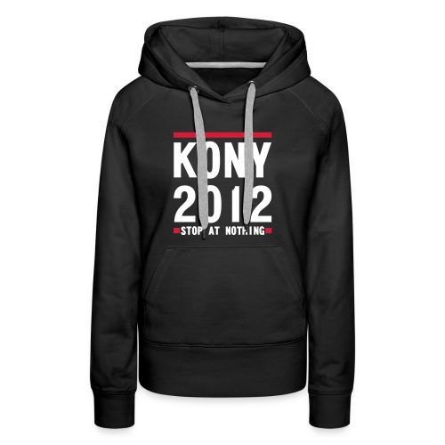 KONY  STOP AT NOTHING - Women's Premium Hoodie