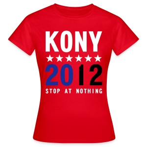 KONY 2012 STOP AT NOTHING - Women's T-Shirt
