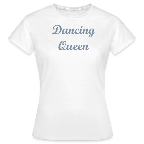 Dancing Queen Silver - Women's T-Shirt