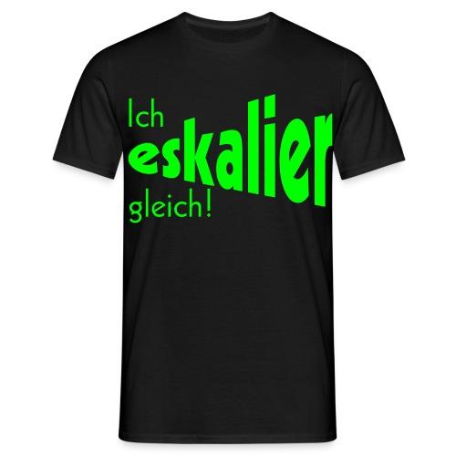 Eskalieren - Männer T-Shirt