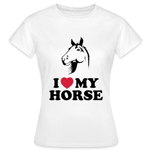 I Love My Horse Women's Classic T-Shirt - Women's T-Shirt