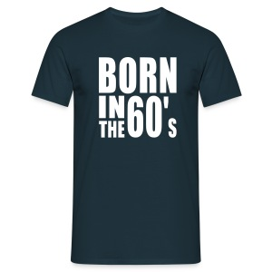 BORN IN THE 60s T-Shirt WN - T-shirt herr