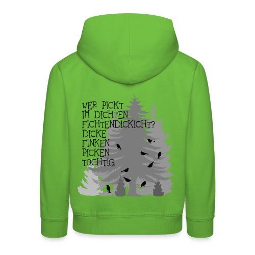fun t-shirt finken fink Zungenbrecher spruch sprüche wald bäume baum dick fichte fichten fun - Kinder Premium Hoodie