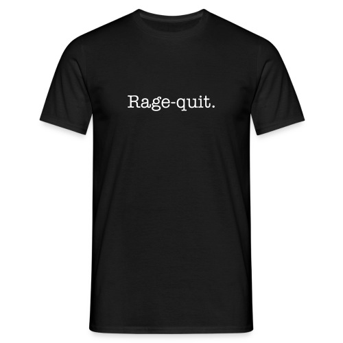 Rage-quit. - Men's T-Shirt