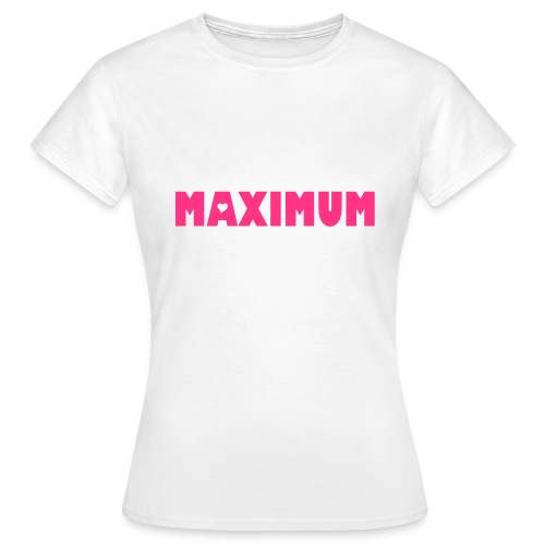 Maximum Frauen T-Shirt Weiss/Neonpink - Frauen T-Shirt