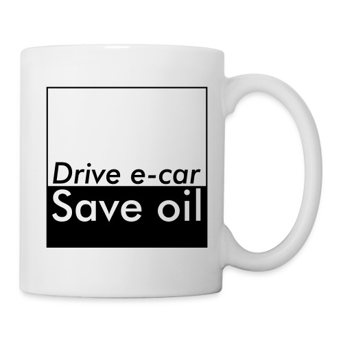 Drive e-car - Save oil  © by TOSKIO-VTMS - Tasse