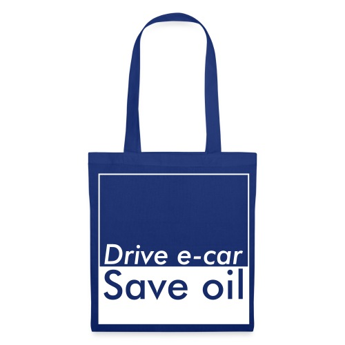 Drive e-car - Save oil  © by TOSKIO-VTMS - Stoffbeutel