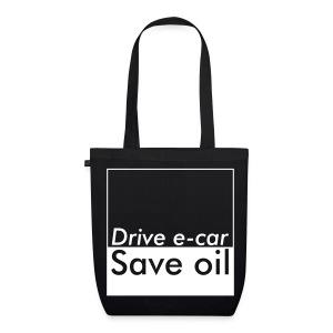 Drive e-car - Save oil   © by TOSKIO-VTMS - Bio-Stoffbeutel