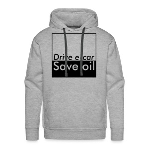 Drive e-car - Save oil   © by TOSKIO-VTMS - Männer Premium Hoodie