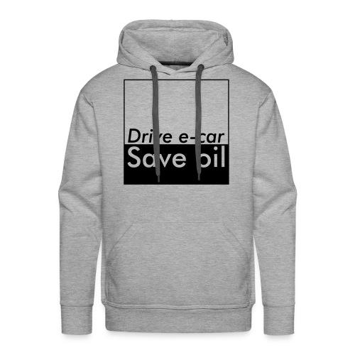Drive e-car - Save oil   © by TOSKIO-VTMS - Männer Premium Hoodie