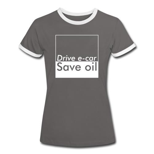 Drive e-car - Save oil   © by TOSKIO-VTMS - Frauen Kontrast-T-Shirt