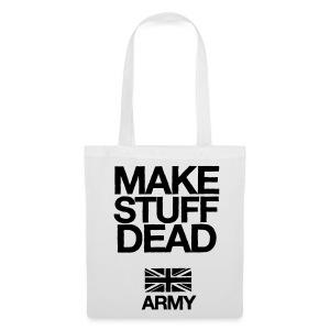 ARMY: MAKE STUFF DEAD (Tote Bag) - Tote Bag