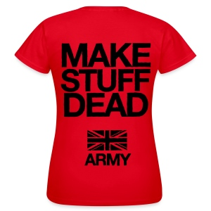 ARMY: MAKE STUFF DEAD (Women's Red) - Women's T-Shirt
