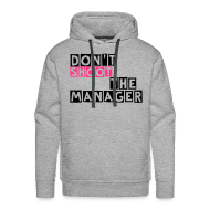 Sweaters ~ Mannen Premium hoodie ~ Sweater, Don't shoot the manager, met capuchon