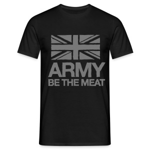 ARMY: BE THE MEAT (Black) - Men's T-Shirt