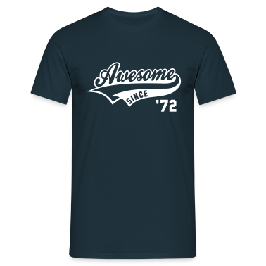 Awesome SINCE 1972 - Birthday Anniversaire T-Shirt WN