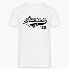 Awesome SINCE 1980 - Birthday Geburtstag Anniversaire T-Shirt BW
