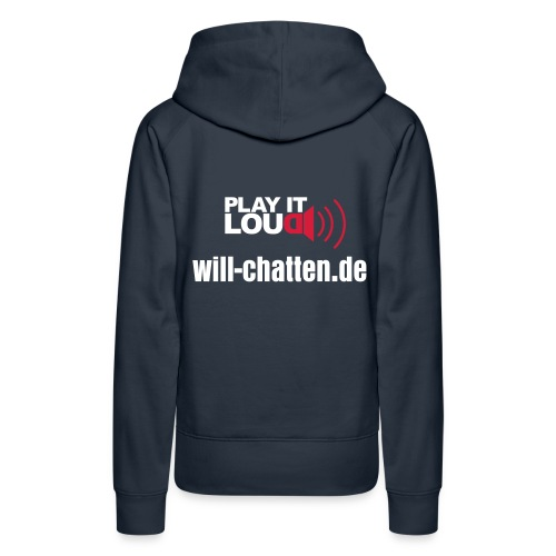 will-chatten.de Radio Frauen Shirt (Play it Loud) - Frauen Premium Hoodie
