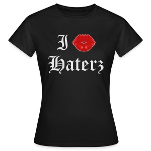 I kiss Haterz - hihihihihi BIATCH - T-shirt Femme