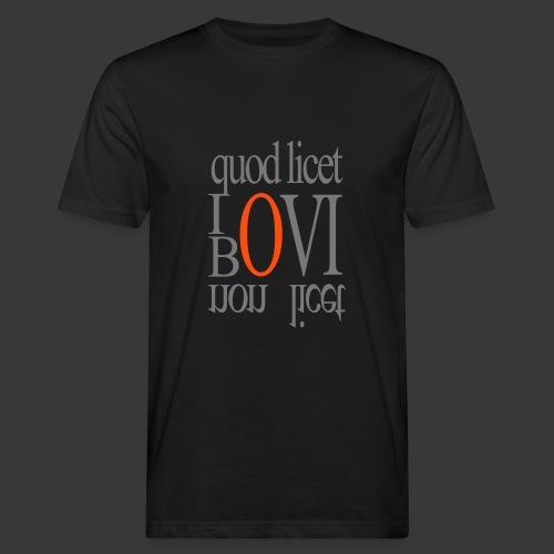 QUOD LICET IOVI, NON LICET BOVI - Men's Organic T-Shirt