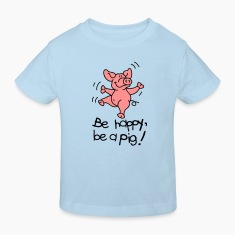 Be happy, be a pig! Kids' Shirts