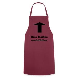 Schürze Hier Kaffee nachfüllen - Kochschürze
