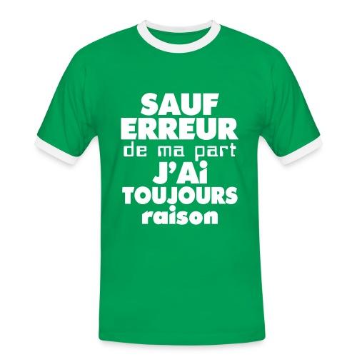 Sauf Erreur de ma part, J'ai toujours Raison - T-shirt contrasté Homme