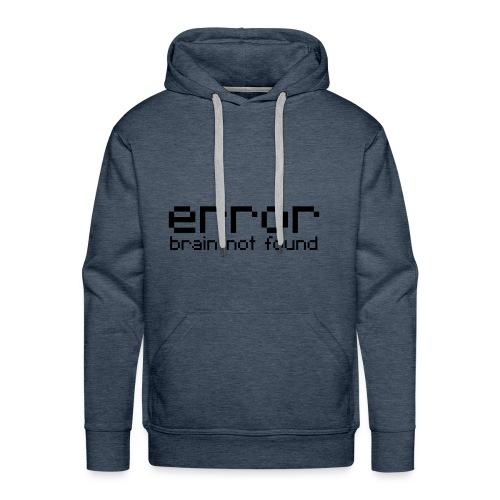 Sweater Error - Mannen Premium hoodie