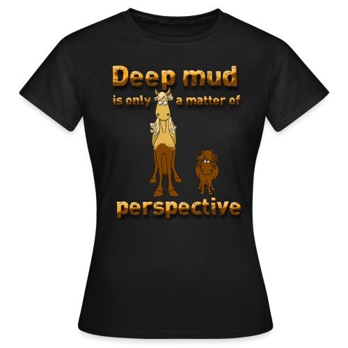 Deep mud - Frauen T-Shirt