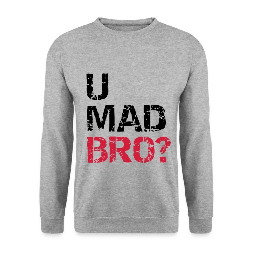 U MAD BRO? 2 - Men's Sweatshirt