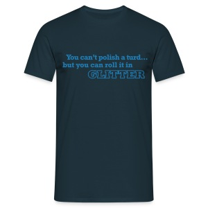 You can't polish a turd - Men's T-Shirt