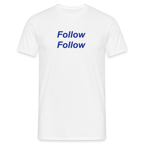 Follow Follow (Blue) - Men's T-Shirt