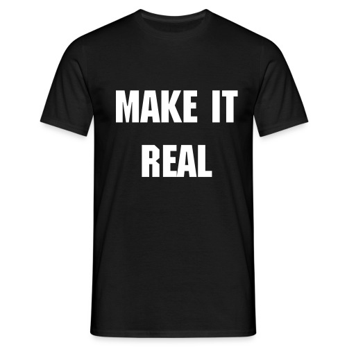 T-shirt make it real - T-shirt Homme