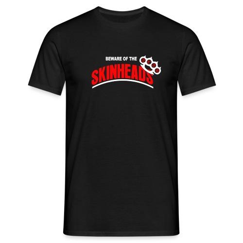 Beware of the Skinheads - Version 2 - Männer T-Shirt
