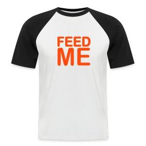 Hug me.. Feed Me - Mannen baseballshirt korte mouw