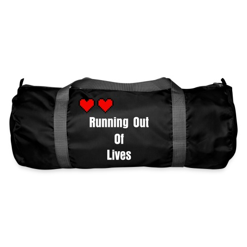 Running Out Of Lives! - Duffel Bag