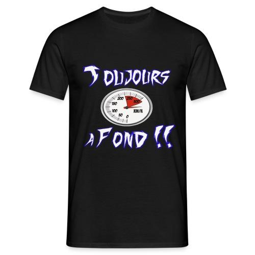 Toujours à fond !! (blanc) - T-shirt Homme