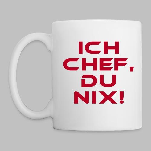 ICH CHEF, DU NIX! - Tasse (Griff links) - Tasse