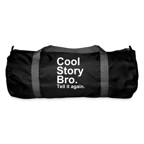 cool story bro. tell it again - taske - Sportstaske