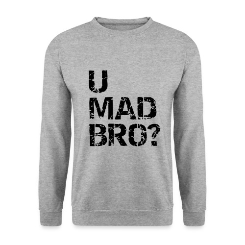 U MAD BRO? crewneck, boy (unisex, oversize girl) - Herre sweater