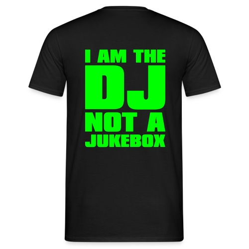 Im the Dj not a Jukebox - Men's T-Shirt