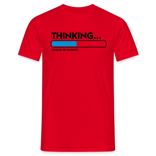 Thinking! - Men's T-Shirt