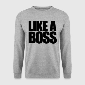 Like A Boss - Men's Sweatshirt