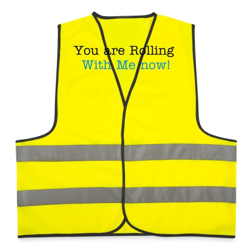 You are Rolling with me now Arbejds vest - Sikkerhedsvest